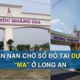 Cảnh báo những dự án BĐS ma ở tỉnh Long An