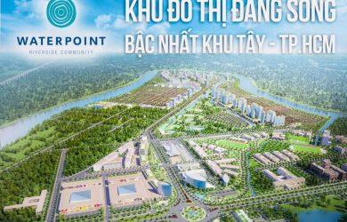 Waterpoint Nam Long - Khu đô thị đáng sống bậc nhất khi Tây TP. HCM