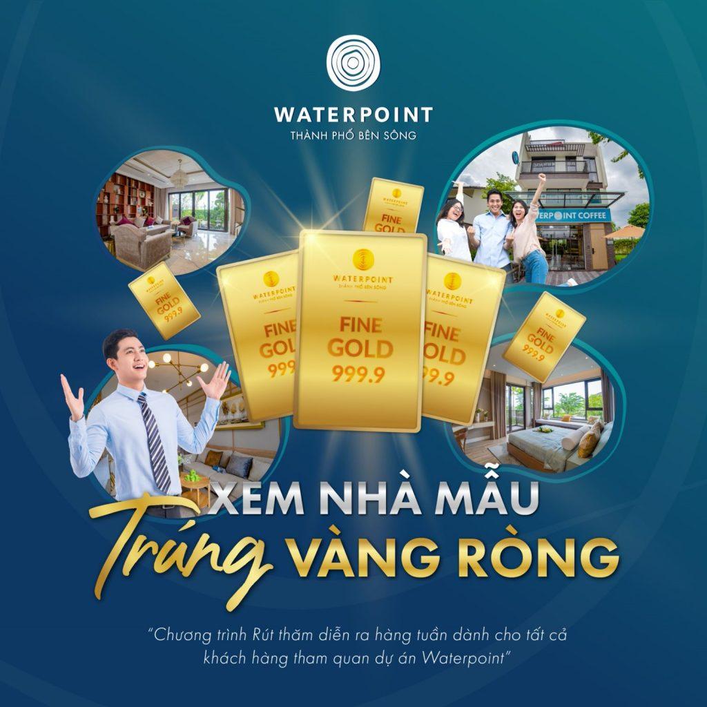 Xem nhà mẫu, trúng vàng ròng [Chương trình siêu hot tại dự án Waterpoint]